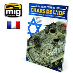 AMMO BY MIG A.MIG-6130 How To Paint IDF Tanks Weathering Guide French