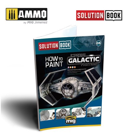 AMMO BY MIG A.MIG-6520 SOLUTION BOOK. HOW TO PAINT IMPERIAL GALACTIC FIGHTERS (Multilingual)