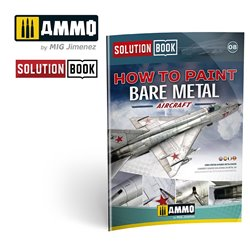 AMMO BY MIG A.MIG-6521 How To Paint Bare Metal Aricraft Solution Book